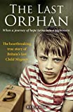 The Last Orphan: The heartbreaking true story of Britain's last Child Migrant (English Edition)