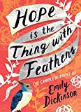 Dickinson, E: Hope is the Thing with Feathers: The Complete Poems of Emily Dickinson (Women's Voice)