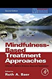 Mindfulness-Based Treatment Approaches: Clinician's Guide to Evidence Base and Applications (ISSN) (English Edition)