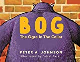 BOG: the ogre in the cellar (English Edition)