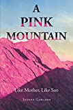 A Pink Mountain: Like Mother, Like Son (English Edition)