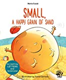 Small, a Happy Grain of Sand: English Children's Books - Learn to Read in CAPITAL Letters and Lowercase : Stories for 4 and 5 year olds: 3