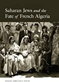 Saharan Jews and the Fate of French Algeria (English Edition)