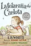 La telaraña de Carlota (Spanish Edition) by E. B White(2005-10-04)