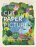 Cut Paper Pictures: Turn Your Art and Photos into Personalized Collages