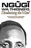 Decolonising the Mind: The Politics of Language in African Literature (Studies in African Literature (Paperback))