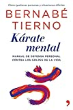 Kárate mental: Manual de defensa personal contra los golpes de la vida