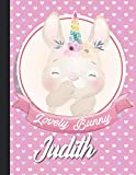 Judith Personalized Unicorn Bunny Sketchbook For Girls With their Name,Kindergarten to Early Childhood School sketchbook: Judith Birthday of little ... Draw, Sketch, Create, 8.5x11 - 110 Pages