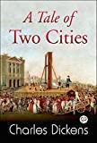 A Tale of Two Cities by Charles Dickens: Annotated (English Edition)
