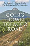 Going Down Tobacco Road: R. J. Reynolds' Tobacco Empire: The Gold Leaf and North Carolina