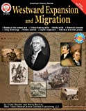 Westward Expansion and Migration, Grades 6 - 12 (American History (Mark Twain Media))
