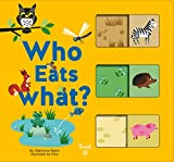 Who Eats What?: A Slide-And-Learn Book: 1