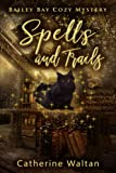 Spells and Trails: Bailey Bay Cozy Mystery (Bailey Bay Cozy Mysteries)