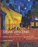 DEAR VINCENT: Poems about Famous Paintings and Artists