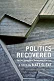 Politics Recovered: Realist Thought in Theory and Practice (English Edition)
