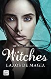 Witches. Lazos de magia: Witches 1 (Crossbooks)