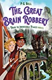 The Great Brain Robbery: A Train to Impossible Places Novel (The Train to Impossible Places)