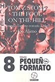 TOM Z STONE-THE FOOL ON THE HILL: 8 (PEQUEÑO FORMATO)