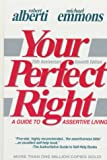 Your Perfect Right: A Guide to Assertive Living: 1 (Professional Edition of Your Perfect Right, Vol 1)