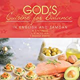 God's Cuisine for Balance: In English and Samoan (English Edition)