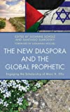The New Diaspora and the Global Prophetic: Engaging the Scholarship of Marc H. Ellis (Dispatches from the New Diaspora) (English Edition)