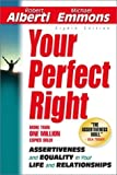 Your Perfect Right: Assertiveness and Equality in Your Life and Relationships (Eighth Edition) by Robert E., PhD Alberti (2001-05-20)