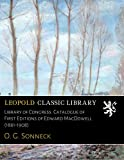 Library of Congress. Catalogue of First Editions of Edward MacDowell (1861-1908)