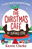 The Christmas Cafe at Seashell Cove: The perfect laugh out loud Christmas romance (The Seashell Cove)