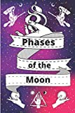 Phases of the Moon: Astronomy Book for Kids, Spells - Directory, Intention, Feeling & Effects, Notes