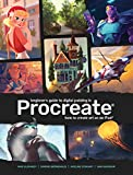 Beginner's Guide to Digital Painting in Procreate: How to Create Art on an iPad (3d Total Pub)