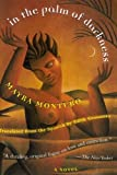 In the Palm of Darkness: A Novel by Mayra Montero (1998-06-23)