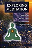 Exploring Meditation: Master the Ancient Art of Relaxation and Enlightenment (Exploring Series) (English Edition)