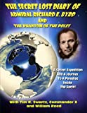 The Secret Lost Diary of Admiral Richard E. Byrd and The Phantom of the Poles