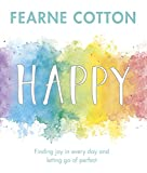 Happy: Finding joy in every day and letting go of perfect (English Edition)