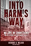Into Harm's Way: My life in Corrections – and the historic riot that nearly ended it