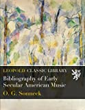 Bibliography of Early Secular American Music