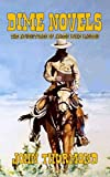 Dime Novels: The Adventures of James Luke Landon: A Classic Western (English Edition)