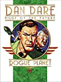 [[Classic Dan Dare: Rogue Planet]] [By: Frank Hampson] [August, 2007]