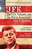 JFK: The CIA, Vietnam, and the Plot to Assassinate John F. Kennedy by Jesse Ventura (Foreword), L. Fletcher Prouty (1-Apr-2011) Paperback