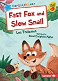 Fast Fox and Slow Snail (Early Bird Readers. Blue)