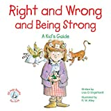 Right and Wrong and Being Strong: A Kid's Guide (Elf-help Books for Kids) (English Edition)