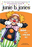 Junie B. First Grader. Boo...and I Mean It!: 24