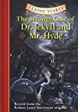 Classic Starts (R): The Strange Case of Dr. Jekyll and Mr. Hyde: Retold from the Robert Louis Stevenson Original