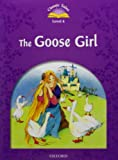 Classic Tales 4. The Gooses Girl. Audio CD Pack (Classic Tales Second Edition)
