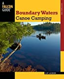 [Boundary Waters Canoe Camping (Paddling Series)] [Jacobson, Cliff] [February, 2012]