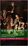Is Science A Market?: Positivist Essays on Philosophy of Science, Metaphysics, and Religion (English Edition)