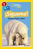 Ngr. Sigueme! Follow Me!: Animales Papas Y Bebes (Libros de National Geographic para ninos / National Geographic Kids Readers)
