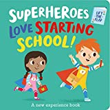 Superheroes Love Starting School! (I'm a Super Toddler! Lift-the-flap)