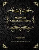Madame Chrysanthème: Edition Collector - Pierre Loti