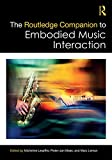 The Routledge Companion to Embodied Music Interaction (Routledge Music Companions) (English Edition)